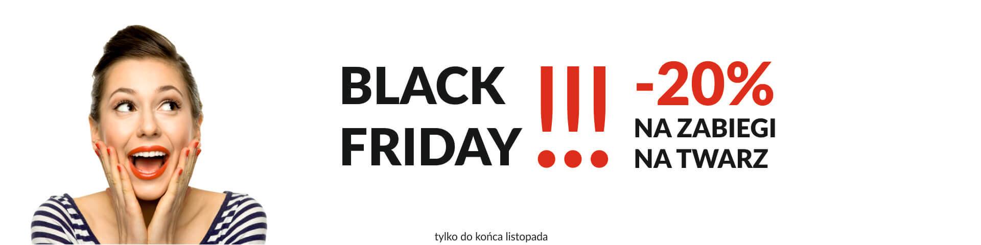 Black Friday - 20% obniżki na ZABIEGI NA TWARZ